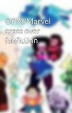 OPM/Marvel cross over fanfiction by stevenuniverse22