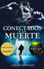 Conectados a la Muerte by CesarGlez10