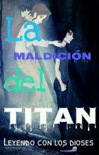 Leyendo La Maldición del Titán  by SeaWisdom
