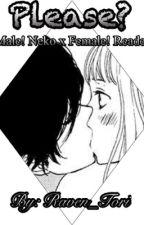 Please? (Male! Neko x Female! Reader) by Raven_Tori