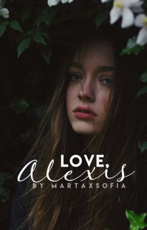 Love, Alexis | ✓ by MartaxSofia