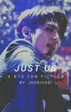 Just Us | BTS 21+ ✔ by JHobiHobi