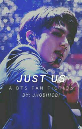 Just Us | BTS 21+ (On Break)  by JHobiHobi