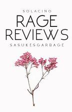 Rage Reviews by sasukesgarbage