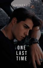 One Last Time [1/1] by Aninesca_
