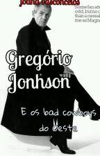Gregório Jonhson e Os Bad Cowboys Do Oeste by JoanaVasconcelos3