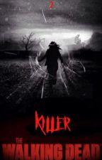 Killer 2 The Walking Dead by mirilou24