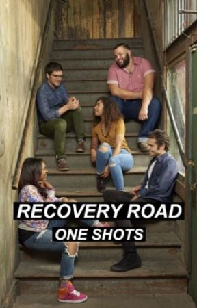 recovery road | one shots by idolisingthelight