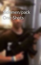 Sidemen/pack One-Shots by Starlit-Vikk