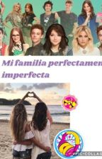Mi familia perfectamente Imperfecta by MarianaBarbosa575