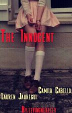 The Innocent - Camren G!P  by levingnekelly
