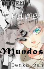 E2M- Entre 2 mundos//Omegaverse by Denka_cora_san