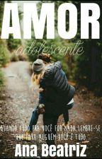 Amor adolescente by AnaBeatriz309716