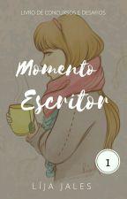 1° - Momento Escritor ☂ by contos-jales