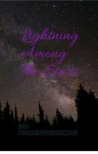 Lightning Among The Stars by Fandomaniac135