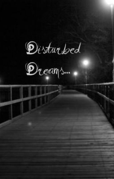 Disturbed Dreams
