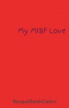 My MIBF Love by RacquelSarahCastro