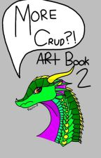 More Crud?! Art Book 2 by -Nefriit-