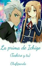 La Prima de Ichigo                                                (Toshiro Y Tu) by chofipanda
