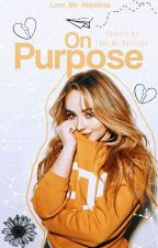On Purpose [Sequel to Wrong Number] by Love_Me_Hopeless