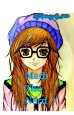 Madi The Nerd by ilovemyself_0907