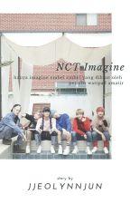 -NCT Imagine- ✔ by jjeongalpachaxrj