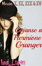 Misión I, II & III: Cojanse a Hermione  by Isa_Lupin