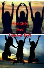 Bad Girls and Teacher Boys by KhalimatusChdyh