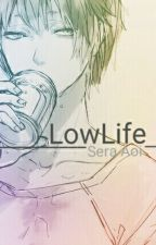 Lowlife (BxB) (Malay Version) by SeraAoi