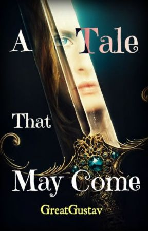 A Tale That May Come [Book 3 of Selvina's Tale series] by GreatGustav