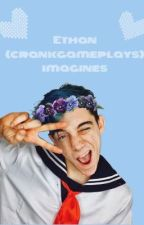crankgameplays imagines | ethan  by TwerkingWithCara