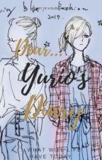 Yurio's Diary//Otayuri// by jullivelvet