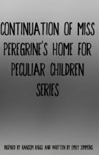 Continuation of Miss Peregrine's Home For Peculiar Children by emilys_lv