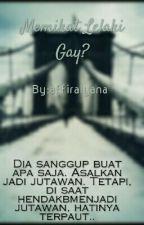 Memikat Lelaki Gay? by amy_candycandy