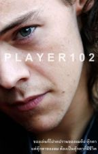 [Fic] P L A Y E R 1 0 2 [HARRY STYLES] by mooklouist91