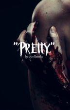 """Pretty"" by zyollanda"