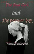 The Bad Girl And The Popular boy (MARKT.) by HasmiatifadilaJS