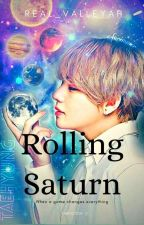 [BTS #1] ROLLING SATURN - BTS V FF by Chocopandataee