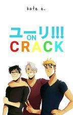 Yuri!!! on CRACK by seven-zero-seven