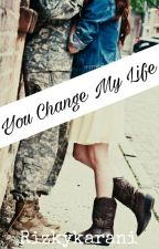 YOU CHANGE MY LIFE by Rizkykarani
