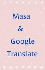 Masa & Google Translate by GlassyCrystal