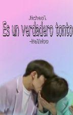 """""""Es un verdadero tonto""""  (JiCheol) by HelWoo"""