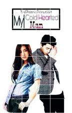 My Cold-Hearted Man(COMPLETED)#Wattys2017 by Araella19