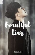 Beautiful Liar  by LoyalBigbangVip