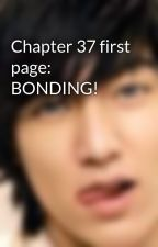 Chapter 37 first page: BONDING! by iceley