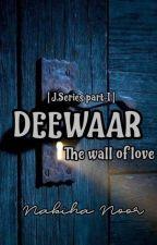 DEEWAAR- The wall of Love by Snowflake_Rose