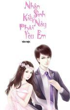Nhân Sinh Kiếp Này Phải Yêu Em by Thamhong199