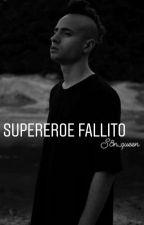 Supereroe Fallito by SignoraMalfoy03