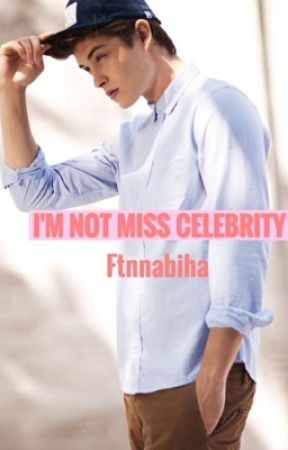 I'm not Miss Celebrity by ftnnabiha