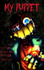 My Puppet{Error!Sansxreader} •|| IN PAUSA||• by SmileQueen2001